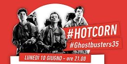 "HOT CORN RIPORTA IN SALA ""GHOSTBUSTERS"""